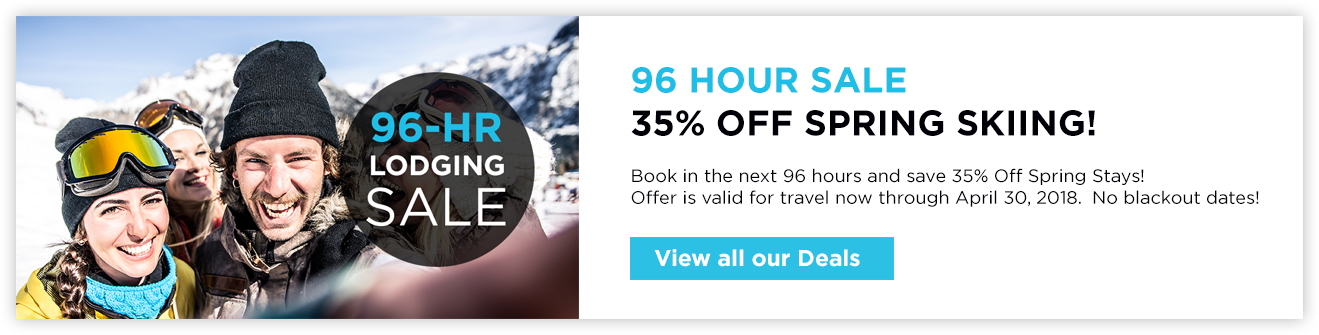 96 Hour Sale - 35% Off Spring Skiing!